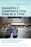 Hepatitis C Treatment One Step at a Time by Lucinda K. Porter